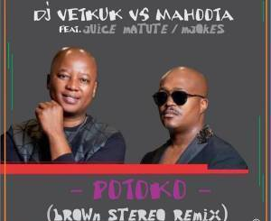 DJ Vetkuk & Mahoota, Juice Matute & M'jokes – Potoko (Brown Stereo Remix)