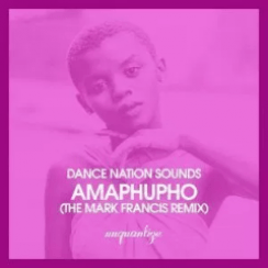 Dance Nation Sounds & Zethe – Amaphupho (Mark Francis Remix)