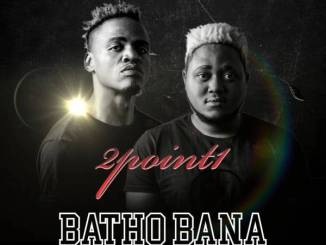 2Point1 ft Phlyvocals, Butana & Berita M – Batho Bana