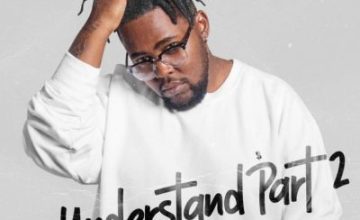 Bigstar Johnson ft Kaylo – Understand Part 2