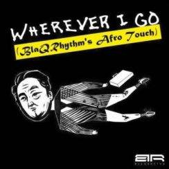 BlaQRhythm – Wherever I Go (One Republic Afro Cover)