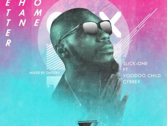 Slick-One – Better Than Home ft. Voodoo Child, Cybrex