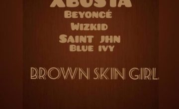 "Xbusta – ""Brown Skin Girl (Refix)"""