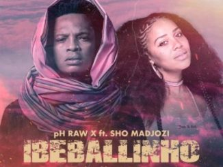 pH Raw X ft Sho Madjozi – Ibeballinho