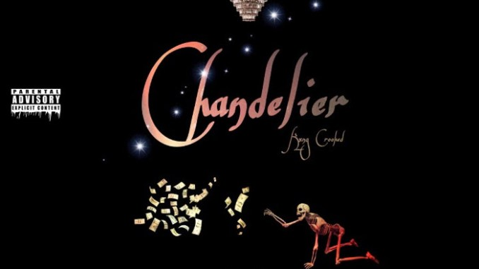 """KXNG Crooked – """"Chandelier"""""""