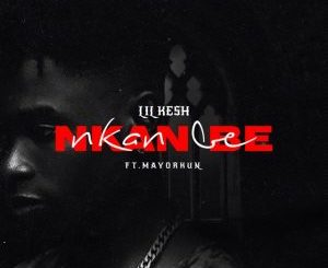Lil Kesh ft. Mayorkun – Nkan Be (Lyrics)