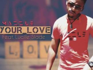 Mvzzle – Your Love Ft. Lucille Slade