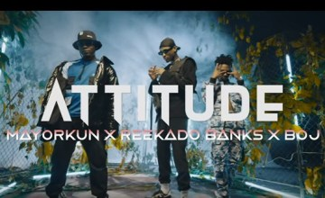 VIDEO Attitude – Higher Your Body ft. Mayorkun, Reekado Banks, BOJ