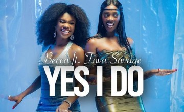 Becca – Yes I Do ft. Tiwa Savage