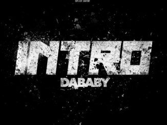 "DaBaby Gets Personal On ""Intro"""