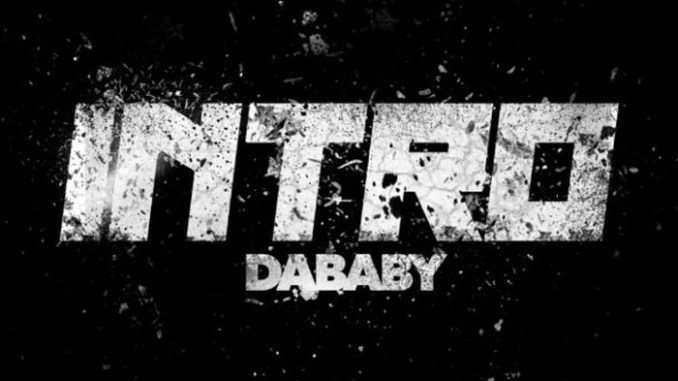 """DaBaby Gets Personal On """"Intro"""""""