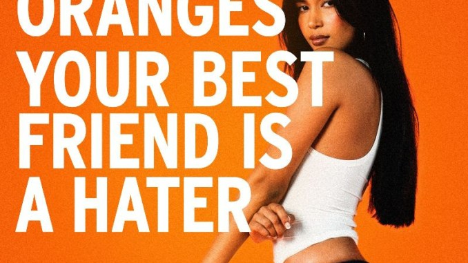 "Emotional Oranges – ""Your Best Friend is a Hater"""