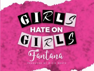 Fantana – Girls Hate On Girls (Prod. by MOG Beatz)