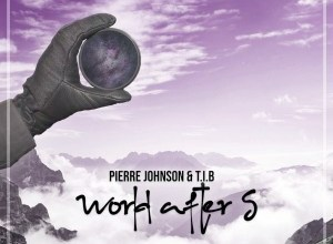 Pierre Johnson & T.I.B – World After 5 (Extended Version)