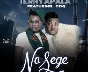 Terry Apala ft CDQ – No Sege