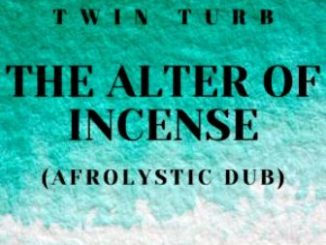 Twin Turb – The Alter Of Incense (Afrolystic Dub)
