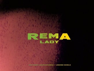 VIDEO Rema – Lady