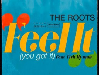 "The Roots Return With ""Feel It (You Got It)"" Single"