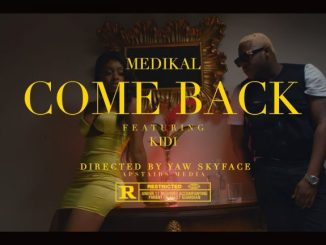 VIDEO - Medikal – Come Back ft. KiDi