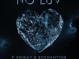 K Shiday & Enchanting Ft. Gucci Mane, Big Scarr & Key Glock – No Luv