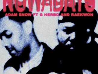 "Adam Snow Come through with a brand new Single titled ""Nowadays"" featuring G Herbo & Raekwon Download & share with family and friends,"