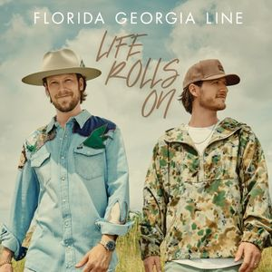Florida Georgia Line – Life Rolls On