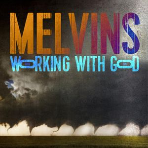 Melvins – Working with God