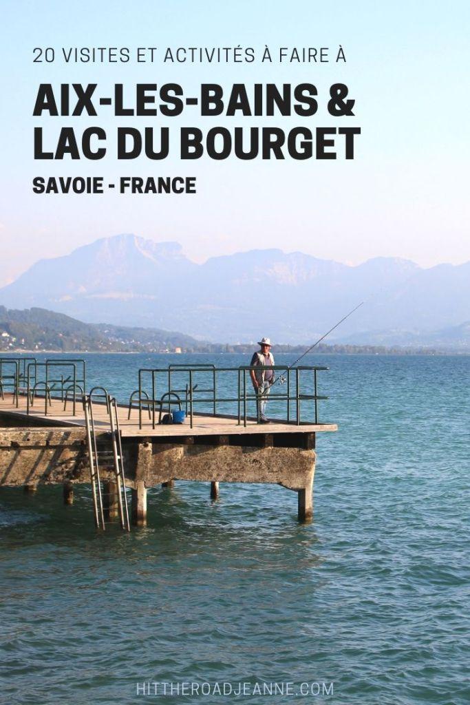20 visites et activités à faire à Aix-les-Bains et autour du lac du Bourget en Savoie
