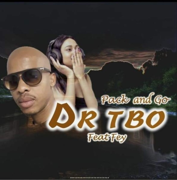 DJ Dr Tbo - Pack And Go Ft. Fey