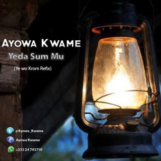 Ayowa Kwame Yeda Sum Mu Ye wo Krom Refix