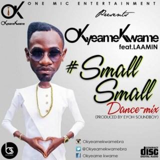 Okyeame Kwame Small Small Remix ft Lamin Prod