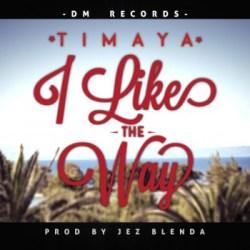 Timaya – I Like The Way Prod
