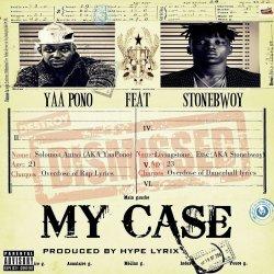 Yaa Pono My Case ft Stonebwoy Prod