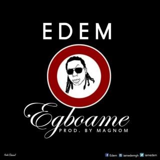 Edem Egboame Prod By MagNom
