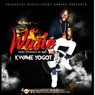 Kwame Yogot Wusie Prod By Ofasco Ne Beat