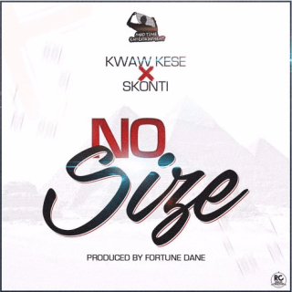 Kwaw Kese No Size ft Skonti Prod By Fortune Dane