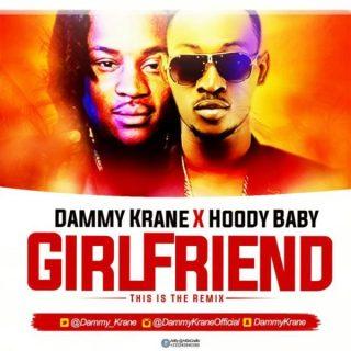 Dammy Krane Hoody Baby Girlfriend Remix