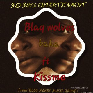 Blaq Wolves ft Kissme Baka Prod