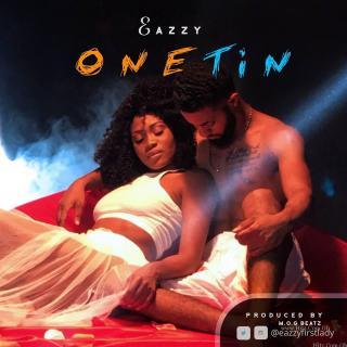 Eazzy – One Tin Prod By MoG Beatz