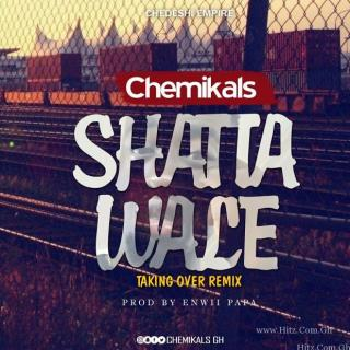 Chemikals Taking Over Shatta Wale Cover