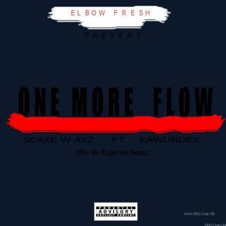 Scaxe wavz Ft Kawundex One More Flow Mixed By Eugenez Beatz
