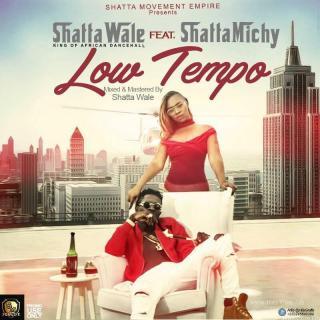 Shatta Wale – Low Tempo ft Shatta Michy Prod By MoneyBeatz