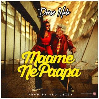 Derex Maame Ne Papa ft