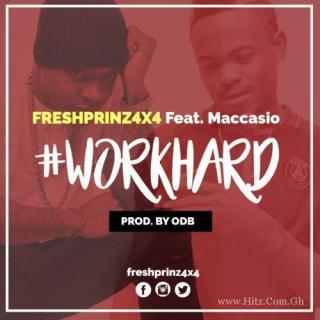 Freshprinz ft Maccasio Work Hard Prod