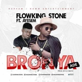 Flowking Stone ft Ayesem – Bronya Ade Prod