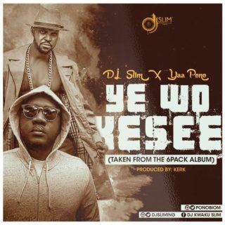 DJ Slim Yaa Pono Y Wo Kesie Prod By Kerk
