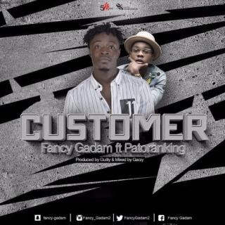 Fancy Gadam ft Patoranking Customer Prod