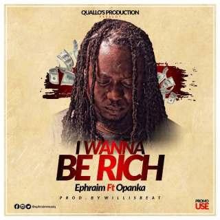 Ephraim – I Wanna Be Rich Feat