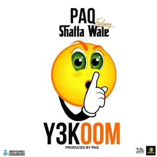 Paq Shatta Wale – Y KOM Prod