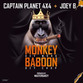 Captain Planet X – Monkey Dey Work Baboon Dey Chop ft